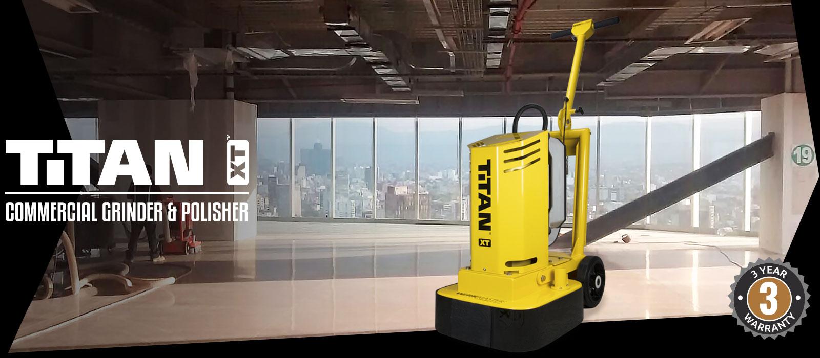 Titan XT - Commercial Grinder & Polisher