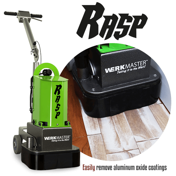 WerkMaster Rasp Easily removes aluminum oxide coatings
